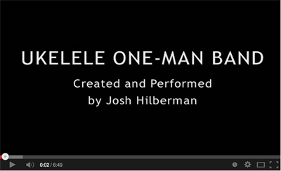 josh hilberman's ukelele one man band